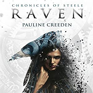 Chronicles of Steele: Raven: The Complete Story Audiobook