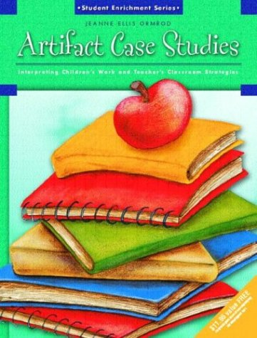Artifact Case Studies: Interpreting Children's Work and...