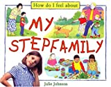 My Stepfamily (How Do I Feel about)