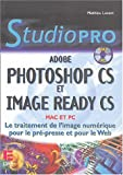 Photoshop CS et Image Ready CS : Le traitement de l'image numrique pour la pr-presse et pour le web