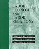 img - for Labor Economics and Labor Relations (11th Edition) book / textbook / text book