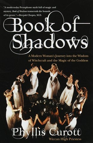 Book of Shadows: A Modern Woman's Journey into the Wisdom of Witchcraft and the Magic of Thegoddess