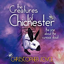 The Creatures of Chichester: The One about the Curious Cloud (       UNABRIDGED) by Christopher Joyce Narrated by James Michael