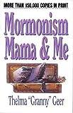 Mormonism, Mama and Me