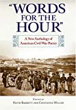 Words for the Hour: A New Anthology of American Civil War Poetry