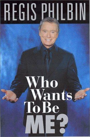 Who Wants to Be Me?, Bill Zehme, Regis Philbin