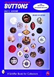The Collector's Encyclopedia of Buttons (Schiffer Book for Collectors Series)