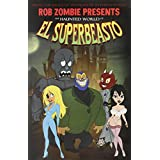 Rob Zombie Presents: The Haunted World Of El Superbeastopar Kieron Dwyer