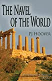 P. J. Hoover The Navel of the World (Forgotten Worlds)