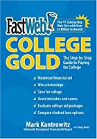 FastWeb College Gold: The Step-by-Step Guide to Paying for College