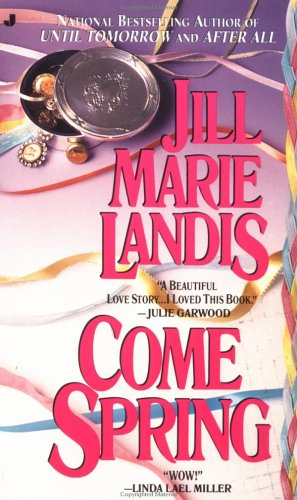 Come Spring, JILL MARIE LANDIS