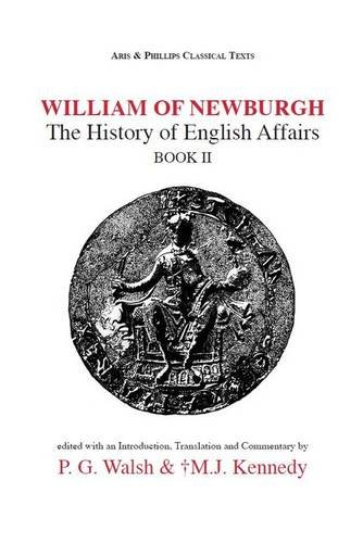 William of Newburgh: The History of English Affairs Book 2 (Classical Texts) (Bk. 2) (Latin Edition)