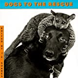 Dogs to the Rescue (1556705085) by Suares, Jean-Claude