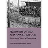 Prisoners of War and Forced Labour: Histories of War and Occupation