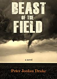 Beast Of The Field by Peter Jordan Drake ebook deal