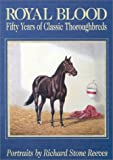 img - for Royal Blood: Fifty Years of Classic Thoroughbreds book / textbook / text book