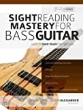 [(Sight Reading Mastery for Bass Guitar: Learn to Read Music the Right Way)] [Author: Joseph Alexander] published on (May, 2014)