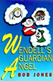 Wendell's Guardian Angel