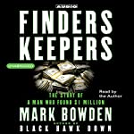 Finders Keepers: The Story of a Man Who Found $1 Million | Mark Bowden