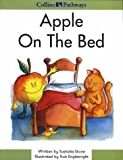 Apple on the Bed (Collins Pathways) (000301441X) by Stone, Michael