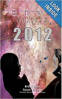 Best Science Fiction Short Stories of 2012 by TejasDragon and Archangel