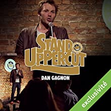 Stand UpPercut : Dan Gagnon Performance Auteur(s) : Daniel Gagnon Narrateur(s) : Daniel Gagnon
