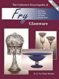 The Collector's Encyclopedia of Fry Glass