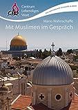 Mit Muslimen im Gespr�ch: 3. v�llig neu �berarbeitete Auflage
