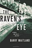 The Raven's Eye: A Brock and Kolla Mystery (Brock and Kolla Mysteries) (1250028965) by Maitland, Barry