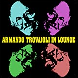 ARMANDO TROVAJOLI IN LOUNGE