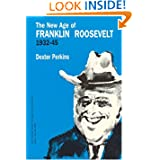 The New Age of Franklin Roosevelt, 1932-1945 (The Chicago History of American Civilization)