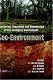img - for GEO-ENVIRONMENT: Monitoring, Simulation and Remediation of the Geological Environment book / textbook / text book