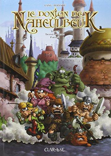 Le Donjon de Naheulbeuk (9) : Le donjon de Naheulbeuk. Tome 9, Troisième saison, partie 3