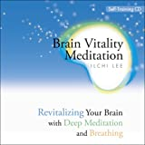 Brain Vitality Meditation: Revitalizing Your Brain With Deep Meditation and Breathing