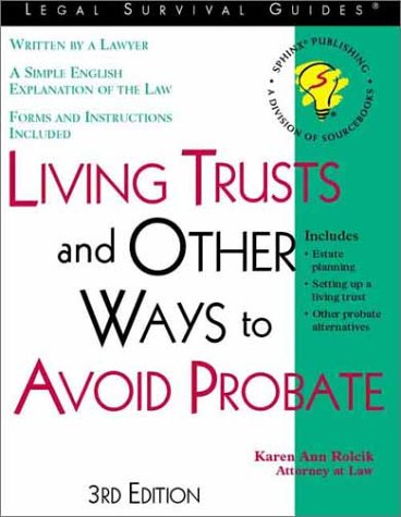 Living Trusts and Other Ways to Avoid Probate, KAREN ANN ROLCIK