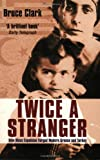 Twice a Stranger: How Mass Expulsion Forged Modern Greece and Turkey