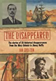 The Disappeared: The stories of 35 historical disappearances from the Mary Celeste to Jimmy Hoffa (1847242715) by Crofton, Ian