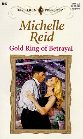 Gold Ring Of Betrayal (Harlequin Presents, No 1917)