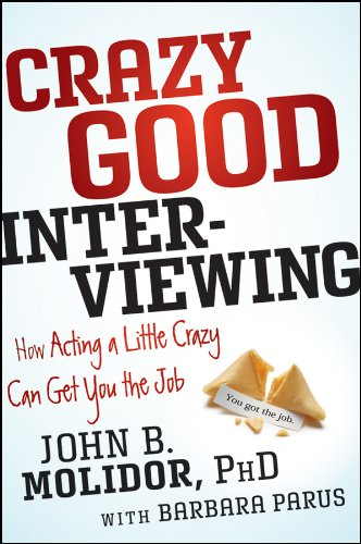 crazy-good-interviewing-how-acting-a-little-crazy-can-get-you-the-job