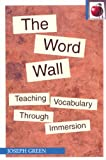 The Word Wall: Teaching Vocabulary through Immersion (Pippin Teachers Library)