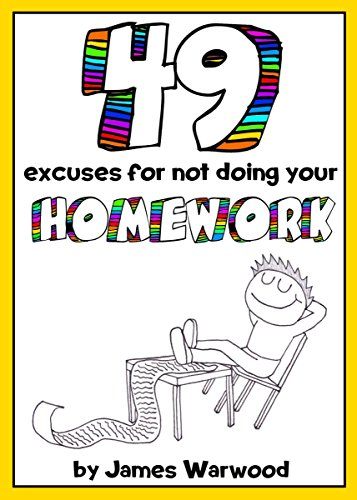 funny excuses for not doing your homework