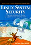 Linux System Security: The Administra...