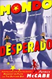 Mondo Desperado: A Serial Novel (0060932589) by McCabe, Patrick