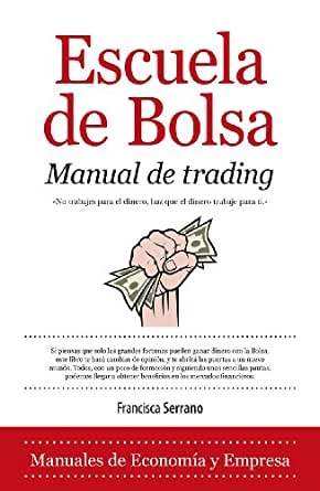 Amazon.com: Escuela de Bolsa. Manual de trading (Economía) (Spanish