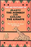 The Adventures Of Marty The Monkey And Gerard The Giraffe: THE PARABLES OF JESUS FOR ALL AGES