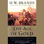 The Age of Gold: The California Gold Rush and the New American Dream | H.W. Brands