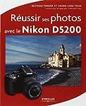 R�ussir ses photos avec le Nikon D5200