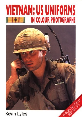 Vietnam: U. S. Uniforms in Color Photographs (Europa Militaria, 13)