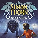 Simon Thorn and the Wolf's Den Audiobook by Aimée Carter Narrated by William Dufris