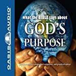 What the Bible Says About God's Purpose (       UNABRIDGED) by Oasis Audio Narrated by Anna-Lisa Horton